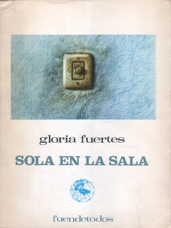 'Sola en la sala' | Gloria Fuertes | Ediciones Fuendetodos | Zaragoza 1973 | Portada