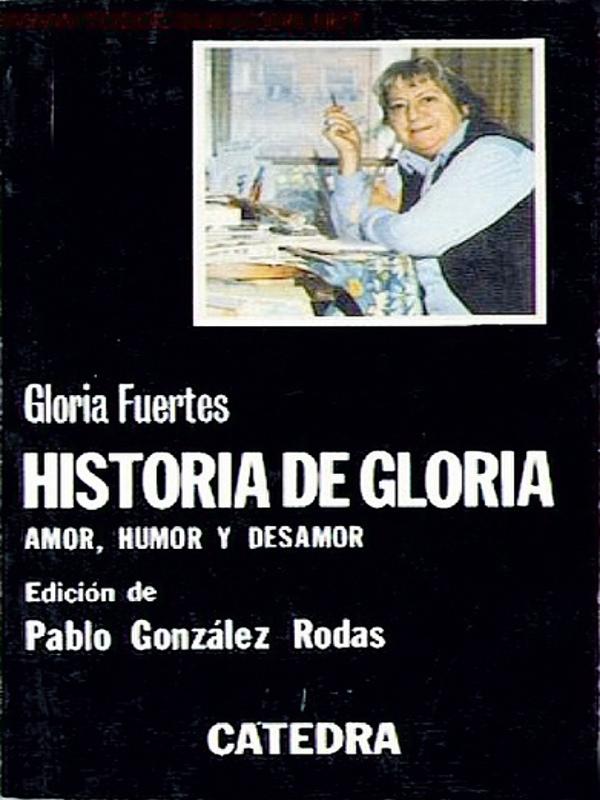 Historia de Gloria | Amor, humor y desamor | Gloria Fuertes | Editorial Cátedra | Madrid 1980 | Portada