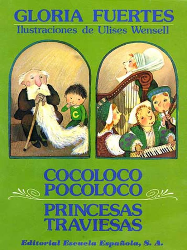 'Cocoloco Pocoloco. Princesas Traviesas' | Gloria Fuertes | Ilustraciones de Ulises Wensell | Editorial Escuela Española S.A. | Madrid 1985
