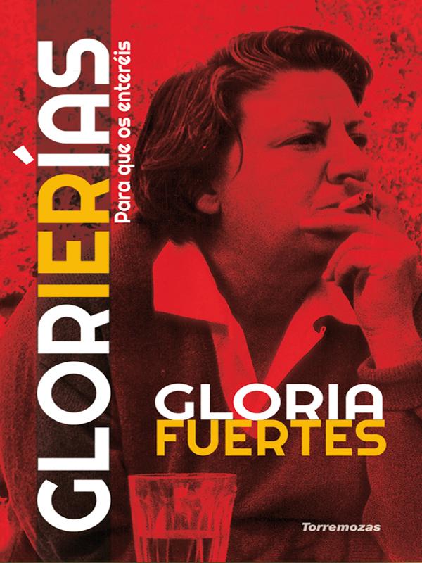 'Glorierías. Para que os enteréis' | Gloria Fuertes | Editorial Torremozas | Madrid, 1999 | Portada